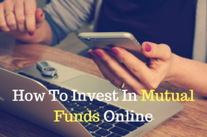 How To Invest In Mutual Funds Online – EASY EXPLAINED